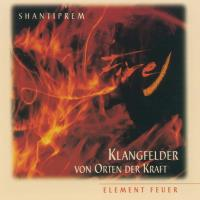 Element Feuer [CD] Shantiprem