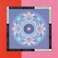 Heilende Lieder - Healing Songs [CD] Bollmann, Christian