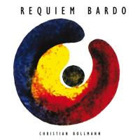Requiem Bardo [CD] Bollmann, Christian