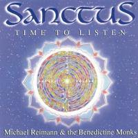 Sanctus - Time to Listen [CD] Reimann, Michael & Benedictine Monks