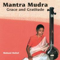 Mantra Mudra - Grace and Gratitude [CD] Heitel, Mohani