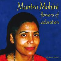 Mantra Mohini - Flowers of Adoration [CD] Heitel, Mohani