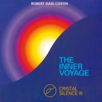 The Inner Voyage - Crystal Silence 3 [CD] Coxon, Robert Haig