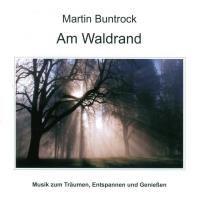 Am Waldrand [CD] Buntrock, Martin