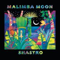 Malimba Moon [CD] Shastro