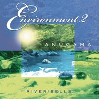 River & Bells - Environment 2 [CD] Anugama