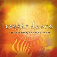 Exotic Dance [CD] Anugama & Sebastiano