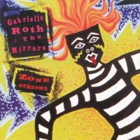 Zone Unknown [CD] Roth, Gabrielle & The Mirrors