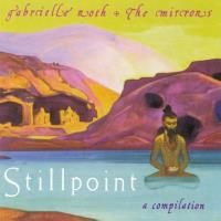 Stillpoint - A Compillation [CD] Roth, Gabrielle & The Mirrors