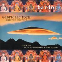 Bardo [CD] Roth, Gabrielle & The Mirrors & Boris Grebenshikov