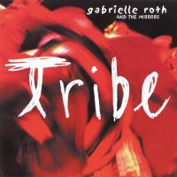 Tribe [CD] Roth, Gabrielle & The Mirrors