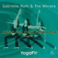 Yoga Fit - Music for Slow Yoga Vol. 2 [CD] Roth, Gabrielle & The Mirrors