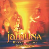 Jamuna - River of Joy [CD] Woschek, Felix Maria