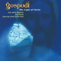 Gospodi - The Light of Christ [CD] Woschek, Felix Maria