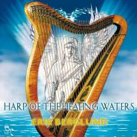 Harp of the Healing Waters [CD] Berglund, Erik