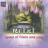 Reiki - Space of Peace and Love [CD] Merlin's Magic