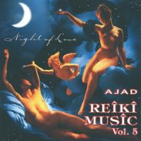 Reiki Music Vol. 5: Night of Love [CD] Ajad