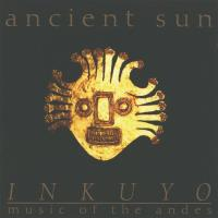 Ancient Sun [CD] Inkuyo