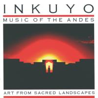 Art from Sacred Landscapes [CD] Inkuyo