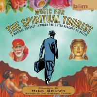 Music for the Spiritual Tourist [CD] Brown, Mick