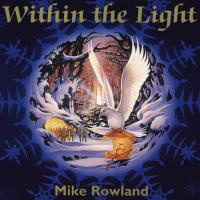 Within the Light° (CD) Rowland, Mike