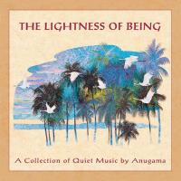 Lightness of Being [CD] Anugama