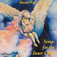 Songs for the Inner Child (CD) Noll, Shaina