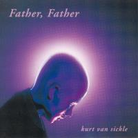 Father, Father [CD] Van Sickle, Kurt