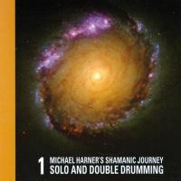 Shamanic Journey Solo+Double Drum. 1 [CD] Harner, Michael