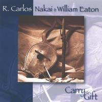 Carry the Gift (CD) Nakai, Carlos & Eaton, William