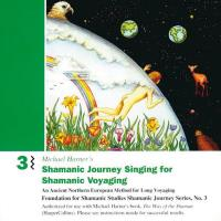 Shamanic Journey Singing 3 [CD] Harner, Michael
