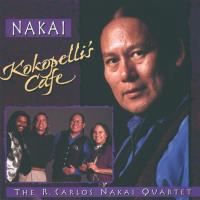 Kokopelli's Cafe (CD) Nakai, Carlos Quartet