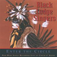 Enter the Circle [CD] Black Lodge Singers