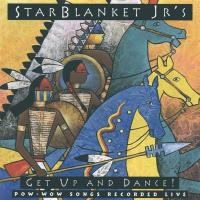 Get up and Dance - Pow-Wow Songs live! [CD] Star Blanket Jr's