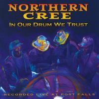 In Our Drum We Trust [CD] Northern Cree Singers