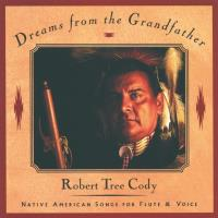 Dreams from the Grandfather [CD] Tree Cody, Robert