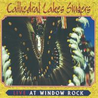 Live at Window Rock [CD] Cathedral Lake Singers