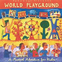 World Playground [CD] Putumayo Presents