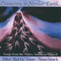 Connection to Mother Earth [CD] Pomani, Delbert Black Fox & Duran, Thomas