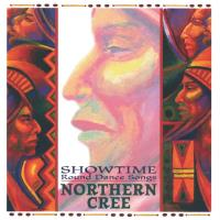 Showtime - Round Dance Songs [CD] Northern Cree Singers