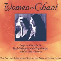 Women in Chant [CD] Benedictine Nuns of the Abbey of Regina Laudis
