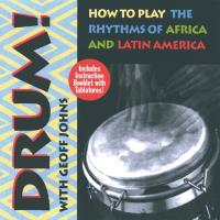 Drum - How to play African & Latin Rhythms [CD] Johns, Geoff