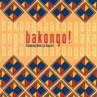 Bakongo - Drumming Music for Dancers [CD] Bakongo & Johns, Geoff