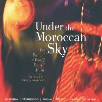 Under the Moroccan Sky [CD] Fes World Sacred Music Festival