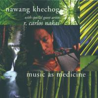 Music as Medicine (CD) Khechog, Nawang & Nakai, Carlos