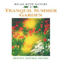 Tranquil Summer Garden [CD] Relax with Nature Nr. 02