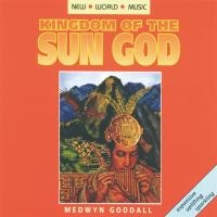 Kingdom of the Sun God [CD] Goodall, Medwyn