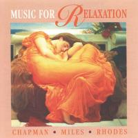 Music for Relaxation [CD] Chapman & Miles & Rhodes