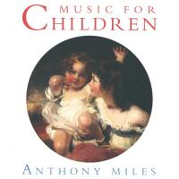 Music for Children [CD] Miles, Anthony