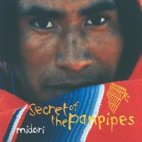 Secret of the Panpipes [CD] Midori
